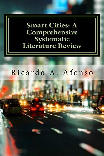 Smart Cities: A Comprehensive Systematic Literature Review: M.Sc Ricardo Alexandre