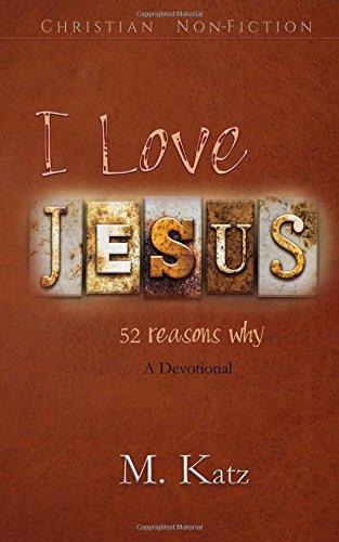 9781519498403: I Love Jesus: 52 reasons why