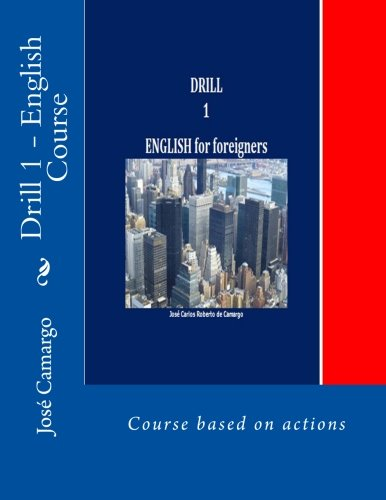 Drill 1 - English Course: Course based: Jose Carlos Roberto