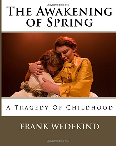 9781519500090: The Awakening of Spring: A Tragedy Of Childhood