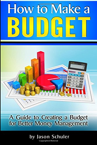 9781519500861: How to Make a Budget: A Guide to Creating a Budget for Better Money Management - (Household Budget, Family Budget, Budget Planner, Budget Template, Budget Worksheet)