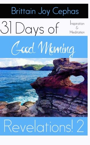 9781519501202: Good Morning Revelations 2!: 31 Days of Inspiration and Revelation (Volume 2)