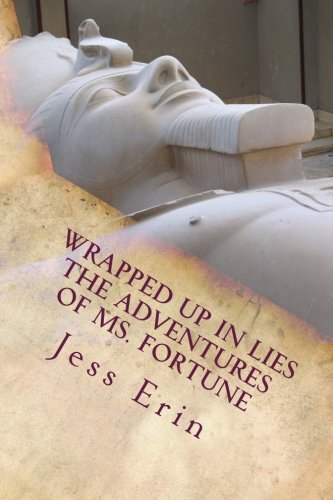 9781519503602: Wrapped Up in Lies: The Adventures of Ms. Fortune (Volume 1)
