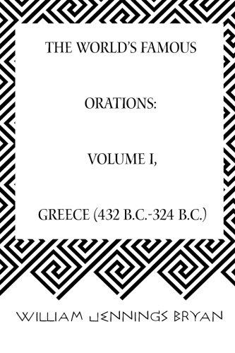 9781519503633: The World's Famous Orations: Volume I, Greece (432 B.C.-324 B.C.)