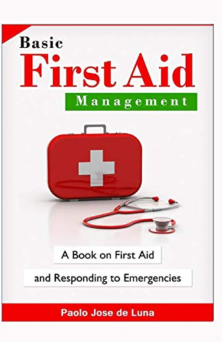 9781519503794: Basic First Aid Management: A Book On First Aid And Responding To Emergencies
