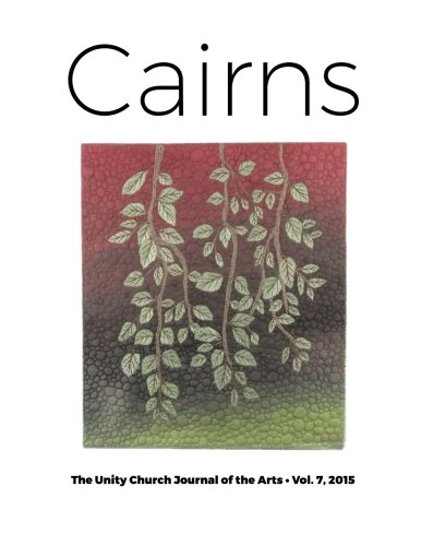 9781519504043: Cairns: The Unity Church Journal of the Arts (Volume 7)