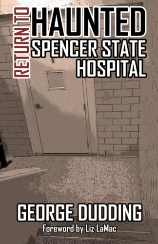 9781519504210: Return to Haunted Spencer State Hospital