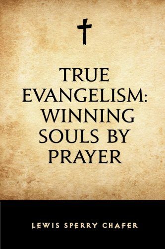 9781519505163: True Evangelism: Winning Souls by Prayer