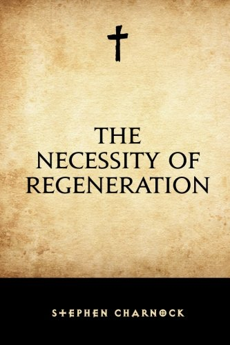 9781519506528: The Necessity of Regeneration