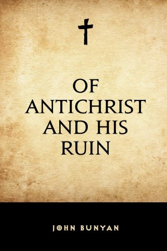9781519507303: Of Antichrist and his Ruin