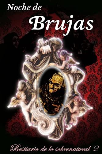 Noche de brujas (Bestiario de lo sobrenatural): Gustavo Adolfo Bécquer;