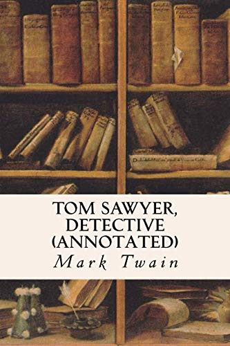 9781519509765: TOM SAWYER, DETECTIVE (annotated)