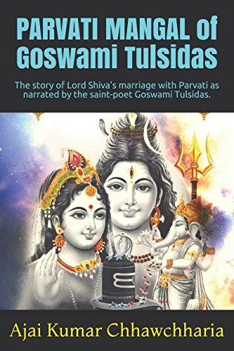 9781519510013: PARVATI MANGAL of Goswami Tulsidas: The story of Lord Shiva's marriage with Parvati as narrated by the saint-poet Goswami Tulsidas. (Saint-poet Goswami Tulsidas Series:Book 2) (Volume 2)