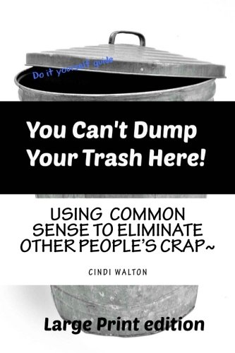 9781519511287: You Can't Dump Your Trash Here!: Using