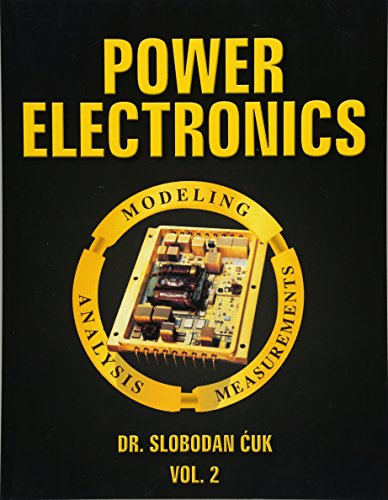 9781519513267: Power Electronics: Modeling, Analysis and Measurements: NEW (Volume 2)