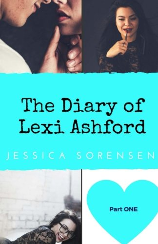 9781519513427: The Diary of Lexi Ashford (Lexi Ashford: Part One)