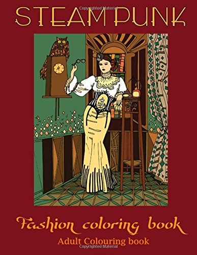 9781519513793: adult coloring books: steampunk coloring book(adult colouring books, adult colouring book for ladies, adult coloring pages): Volume 2 (Relaxation and Meditation)