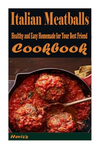 9781519513861: Italian Meatballs: Healthy and Easy Homemade for Your Best Friend