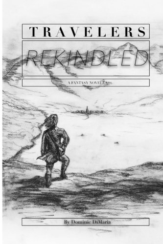 9781519514073: Travelers: Rekindled (The Travelers Series) (Volume 1)