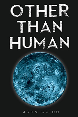 Other Than Human (Paperback): MR John Quinn