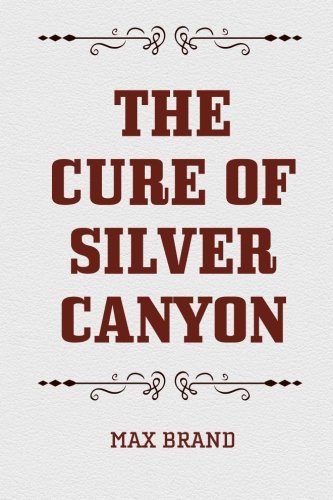 9781519516046: The Cure of Silver Canyon