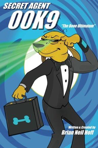 9781519516589: Secret Agent 00K9: The Bone Ultimatum (Volume 2)