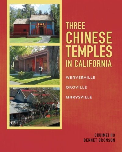 9781519517135: Three Chinese Temples in California: Marysville, Oroville, Weaverville