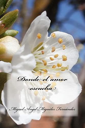 Donde El Amor Escucha: Miguelez Fernandez, Miguel