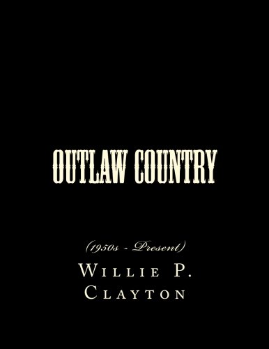 9781519517340: Outlaw Country: (1950s - Present)