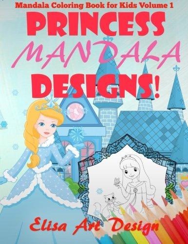 9781519517791: Princess Mandala Designs: Mandala Coloring Book for Kids Volume 1