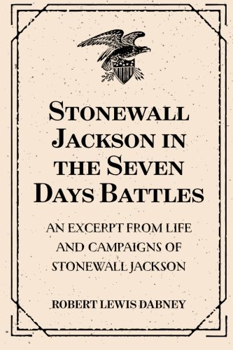 9781519518118: Stonewall Jackson in the Seven Days Battles: An Excerpt from Life and Campaigns of Stonewall Jackson