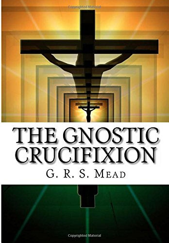 9781519521859: The Gnostic Crucifixion