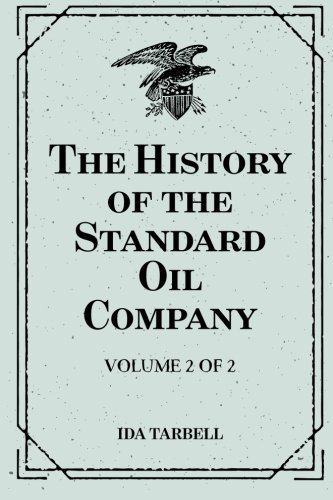 9781519521910: The History of the Standard Oil Company: Volume 2 of 2
