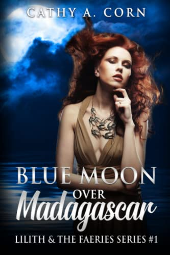9781519523532: Blue Moon over Madagascar: Lilith and the Faeries Series #1 (Volume 1)