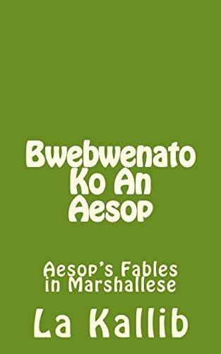 9781519523969: Bwebwenato Ko An Aesop: Aesop's Fables in Marshallese (Marshallese Edition)