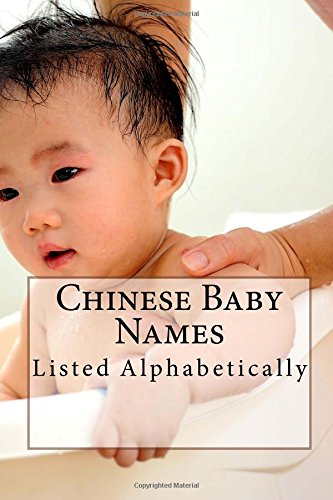 9781519524669: Chinese Baby Names: Listed Alphabetically