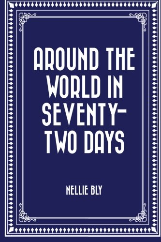 9781519524959: Around the World in Seventy-Two Days