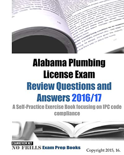 9781519525772: Alabama Plumbing License Exam Review Questions and Answers 2016/17