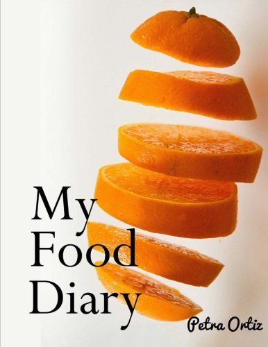 9781519526953: My Food Diary: My Favourite Way To Note My Meals, Beverages and Activities (A Cool Journal To Write In) (Volume 9)