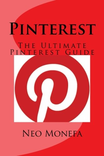9781519527134: Pinterest: The Ultimate Pinterest Guide (Pinterest Marketing- Pinterest for Business- Pinterest Blogging- Pinterest Power)