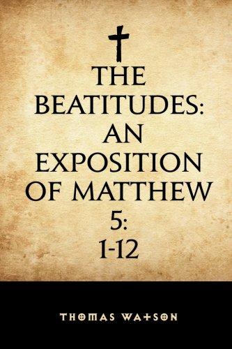 9781519527578: The Beatitudes: An Exposition of Matthew 5:1-12