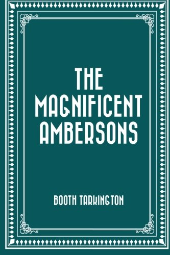9781519528179: The Magnificent Ambersons