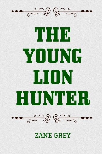 9781519529367: The Young Lion Hunter