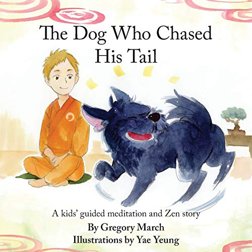 9781519529862: The Dog Who Chased His Tail: Kids meditation story (Zen Stories - Tanzan and Ekido) (Volume 2)