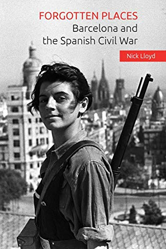 9781519531117: Forgotten Places: Barcelona and the Spanish Civil War