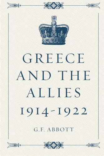 9781519532602: Greece and the Allies 1914-1922