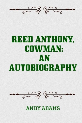 9781519532695: Reed Anthony, Cowman: An Autobiography