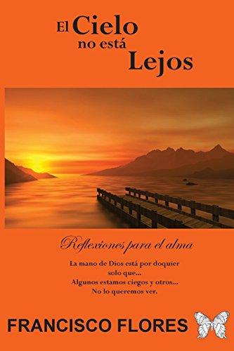 9781519535559: El Cielo no está Lejos: Reflexiones para el Alma (Spanish Edition)