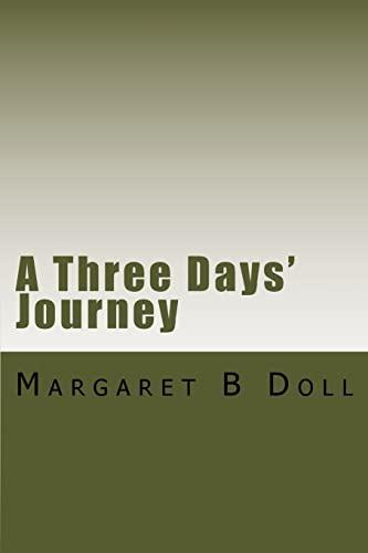 9781519536013: A Three Days' Journey (1) (Volume 1)