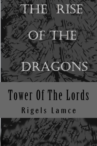 Tower Of The Lords: The Rise Of The Dragons (Volume 1): Rigels D Lamce